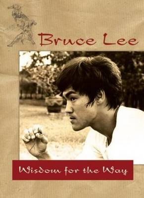 Bruce Lee -- Wisdom for the Way (Paperback)