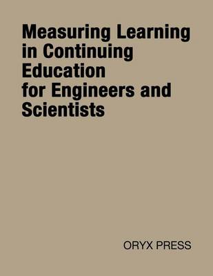 Measuring Learning in Continuing Education for Engineers and Scientists (Hardback)