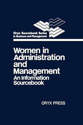 Women in Administration and Management: An Information Sourcebook (Hardback)