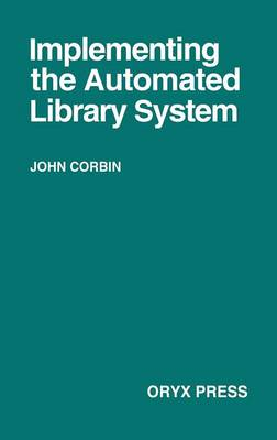 Implementing the Automated Library System (Hardback)