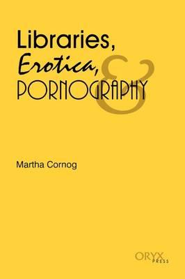 Libraries, Erotica, & Pornography (Paperback)