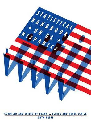 Statistical Handbook on U.S. Hispanics - Oryx Statistical Handbooks (Hardback)