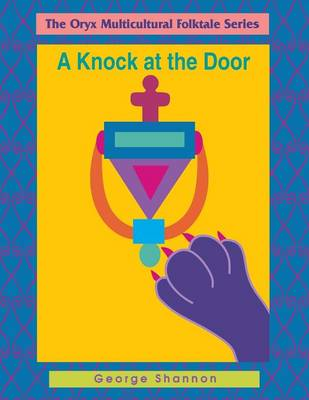 A Knock At The Door - The Oryx Multicultural Folktale Series (Paperback)