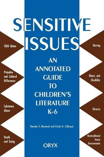 Sensitive Issues: An Annotated Guide to Children's Literature K-6 (Paperback)