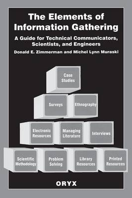 The Elements of Information Gathering: A Guide for Technical Communicators, Scientists, and Engineers (Paperback)