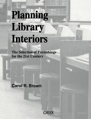 Planning Library Interiors: The Selection of Furnishings for the 21st Century, 2nd Edition (Paperback)