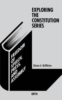 Freedom of Speech, Press, and Assembly (Hardback)