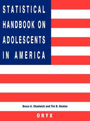 Statistical Handbook on Adolescents in America - Oryx Statistical Handbooks (Hardback)