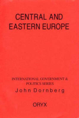 Central And Eastern Europe - International Government & Politics Series (Paperback)