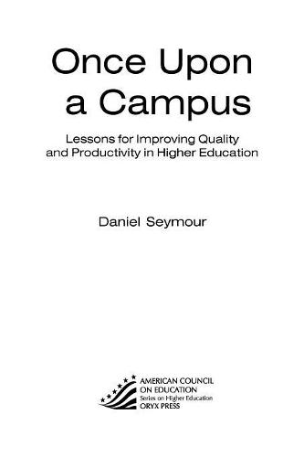 Once Upon a Campus: Lessons for Improving Quality and Productivity in Higher Education (Paperback)