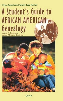 A Student's Guide to African American Genealogy - Oryx American Family Tree Series (Hardback)
