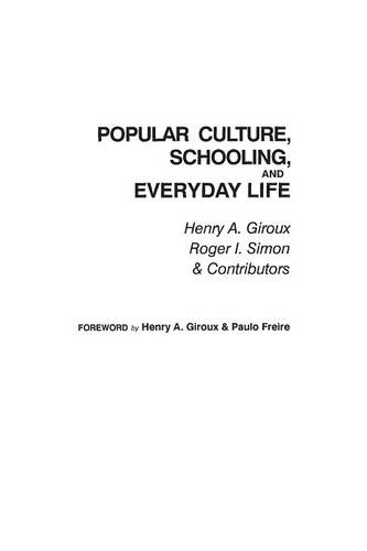 Popular Culture: Schooling and Everyday Life (Paperback)