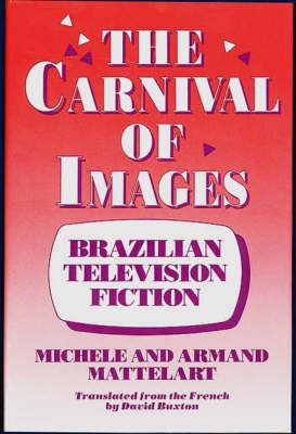 The Carnival of Images: Brazilian Television Fiction (Hardback)