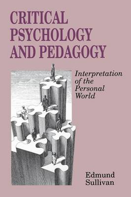 Critical Psychology and Pedagogy: Interpretation of the Personal World (Paperback)
