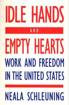 Idle Hands and Empty Hearts: Work and Freedom in the United States (Paperback)