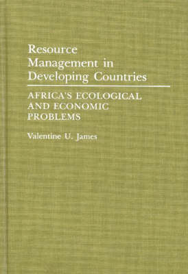 Resource Management in Developing Countries: Africa's Ecological and Economic Problems (Hardback)