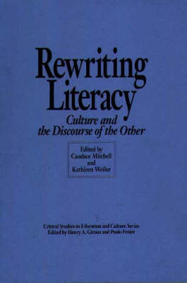 Rewriting Literacy: Culture and the Discourse of the Other (Paperback)