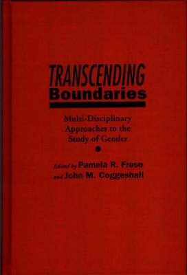 Transcending Boundaries: Multi-Disciplinary Approaches to the Study of Gender (Hardback)