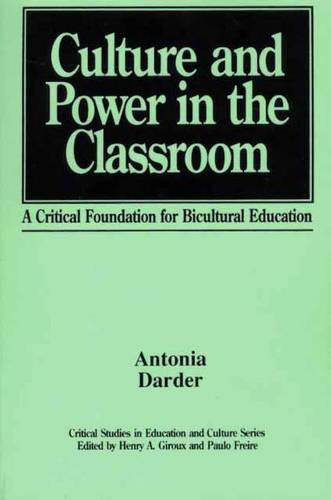 Culture and Power in the Classroom : a Critical Foundation for Bicultural Education: Critical Studies in Education and Culture (Paperback)