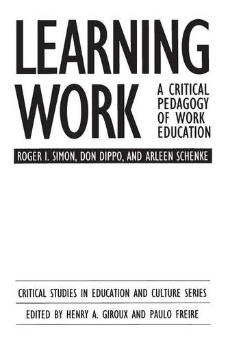 Learning Work: A Critical Pedagogy of Work Education (Paperback)
