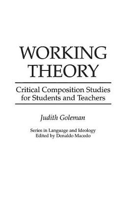 Working Theory: Critical Composition Studies for Students and Teachers (Paperback)