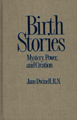 Birth Stories: Mystery, Power, and Creation (Paperback)