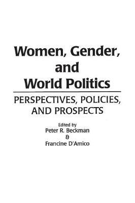 Women, Gender, and World Politics: Perspectives, Policies, and Prospects (Paperback)