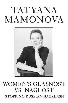Women's Glasnost Versus Naglost: Stopping Russian Backlash (Paperback)
