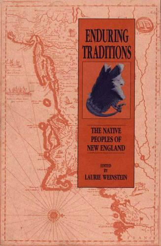 Enduring Traditions: The Native Peoples of New England (Paperback)