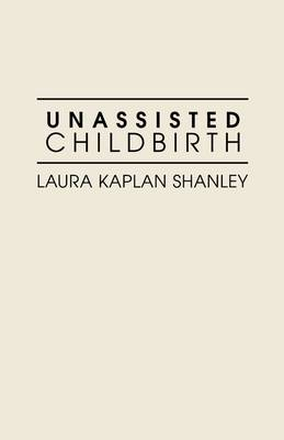 Unassisted Childbirth (Paperback)