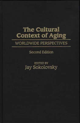 The Cultural Context of Aging: Worldwide Perspectives (Hardback)