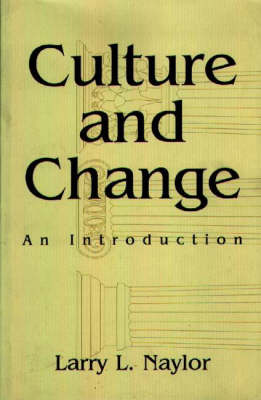 Culture and Change: An Introduction (Paperback)