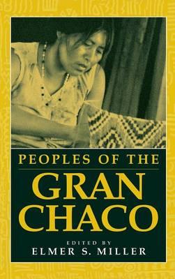 Peoples of the Gran Chaco (Hardback)