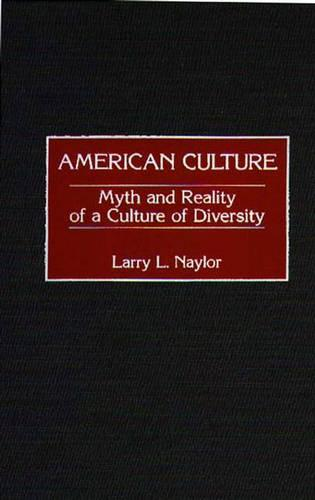 American Culture: Myth and Reality of a Culture of Diversity (Hardback)