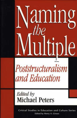 Naming the Multiple: Poststructuralism and Education (Paperback)