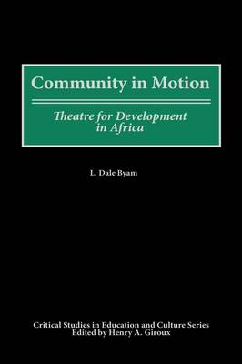 Community in Motion: Theatre for Development in Africa (Hardback)