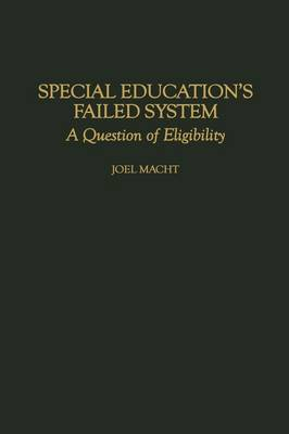 Special Education's Failed System: A Question of Eligibility (Hardback)