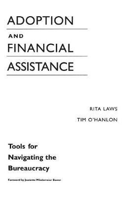 Adoption and Financial Assistance: Tools for Navigating the Bureaucracy (Hardback)