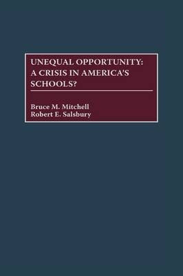 Unequal Opportunity: A Crisis in America's Schools? (Hardback)