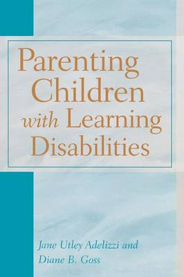 Parenting Children with Learning Disabilities (Paperback)