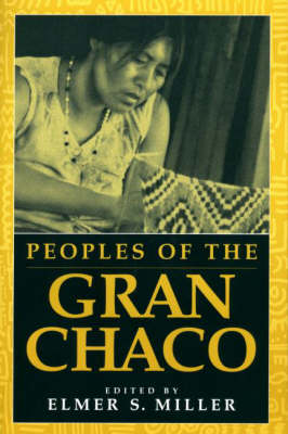 Peoples of the Gran Chaco (Paperback)