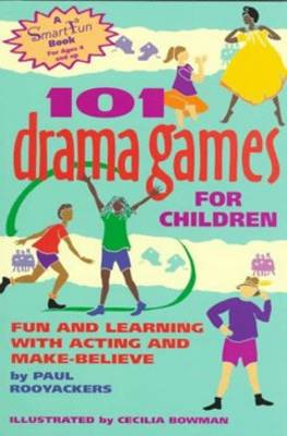 101 Drama Games for Children: Fun and Learning with Acting and Make-Believe - Smartfun Activity Books (Paperback)