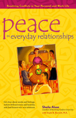Peace in Everyday Relationships: Revolving Conflicts in Your Personal and Work Life (Paperback)