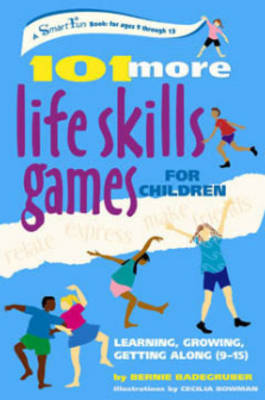 101 Life Skills Games for Children: Learning Growing Getting Along (Paperback)