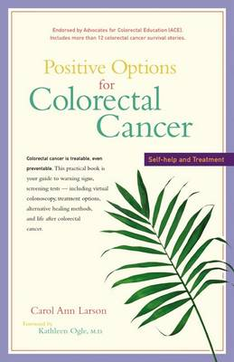Positive Options for Colorectal Cancer: Self-Help and Treatment (Paperback)