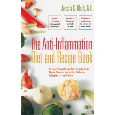 The Anti-Inflammation Diet and Recipe Book: Protect Yourself and Your Family from Heart Disease, Arthritis, Diabetes, Allergies - and More (Paperback)