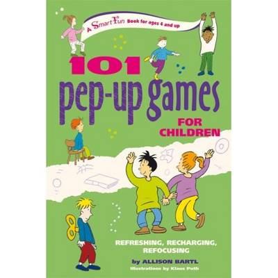 101 Pep-Up Games for Children: Refreshing, Recharging, Refocusing (Paperback)