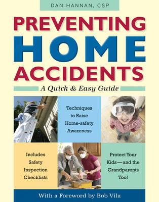 Preventing Home Accidents: A Quick and Easy Guide (Paperback)