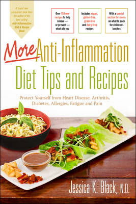More Anti-Inflammation Diet Tips and Recipes: Protect Yourself from Heart Disease, Arthritis, Diabetes, Allergies, Fatigue and Pain (Paperback)