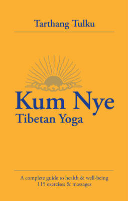 Kum Mye: Tibetan Yoga: a Complete Guide to Health and Wellbeing (Paperback)